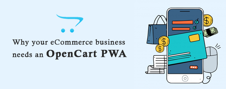 Why-your-eCommerce-business-needs-opencart-pwa