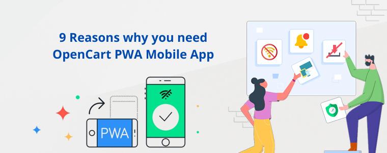 9 Reasons why you need OpenCart PWA Mobile App