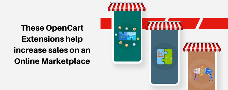 These OpenCart Extensions help increase sales on an Online Marketplace