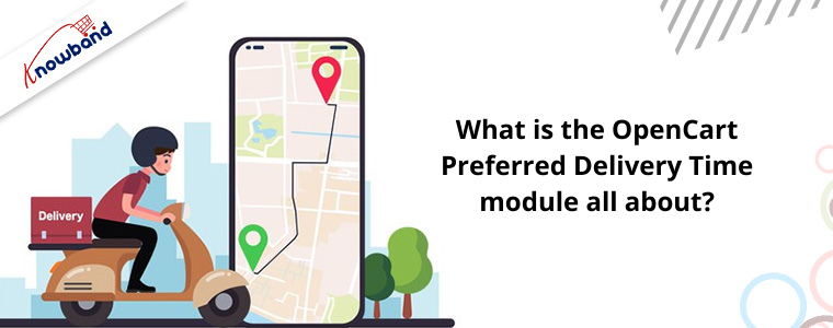 What is the OpenCart Preferred Delivery Time module all about?